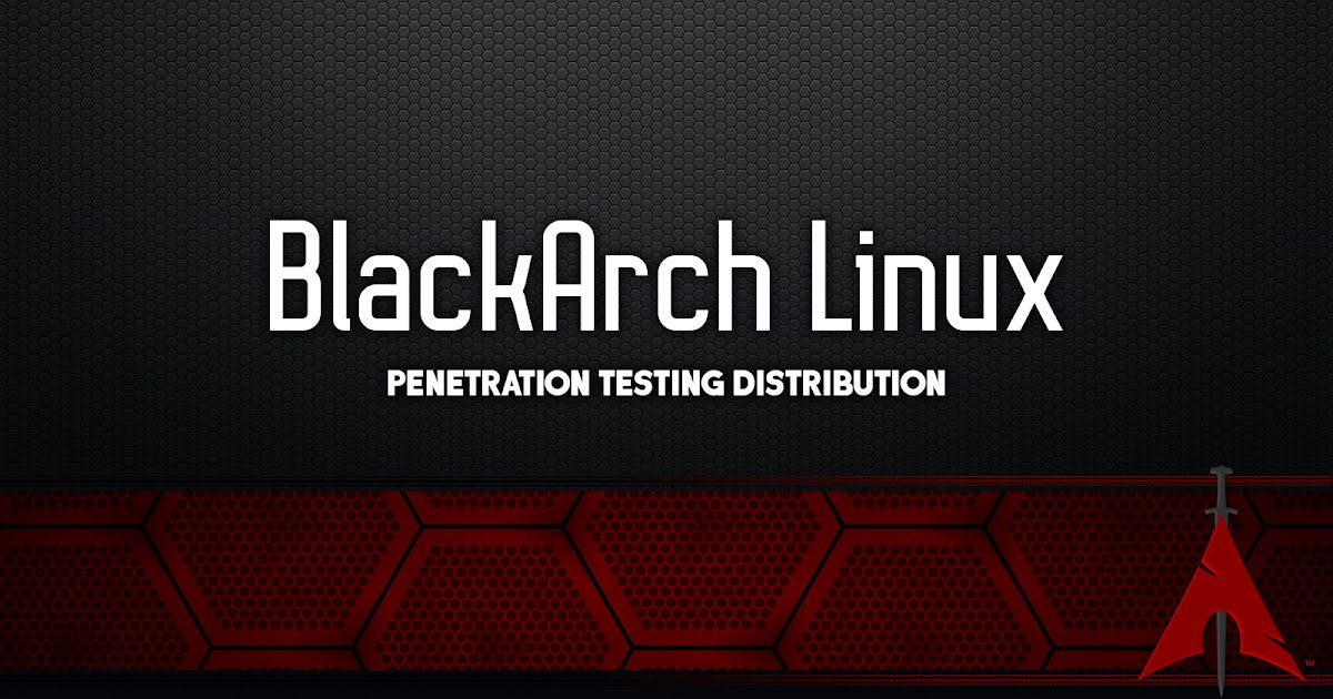 Cyb0rn™: BlackArch Linux - Penetration Testing Distribution