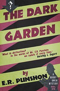 The Dark Garden by E. R. Punshon