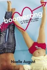 La trayectoria curva de tu boca a la mía (Boomerang I) Noelle August
