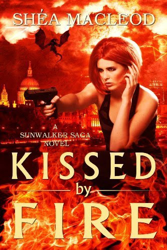 Kissed by Fire (Book Two of the Sunwalker Saga) by Shéa MacLeod