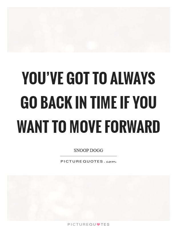 Back In Time Quotes Sayings Back In Time Picture Quotes