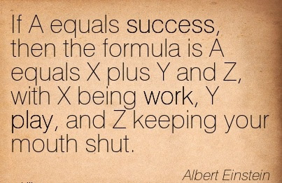 Famous Work Quote By Albert Einstein If A Equals Success Then The