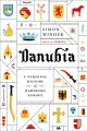 Danubia : a personal history of Habsburg Europe