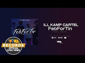 FebForTin by ILL KAMP CARTEL feat. Jea B. [Official Lyric Video]
