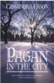 Pagan in the City: How to Live and Work by Natural Cycles in the Everyday World