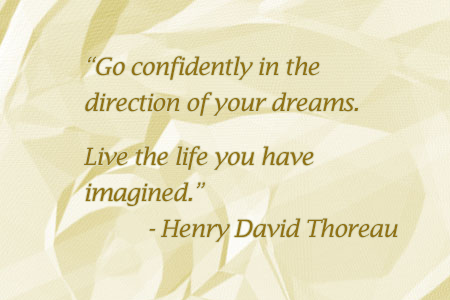 Go Confidently In The Direction Of Your Dreams Self Help Daily