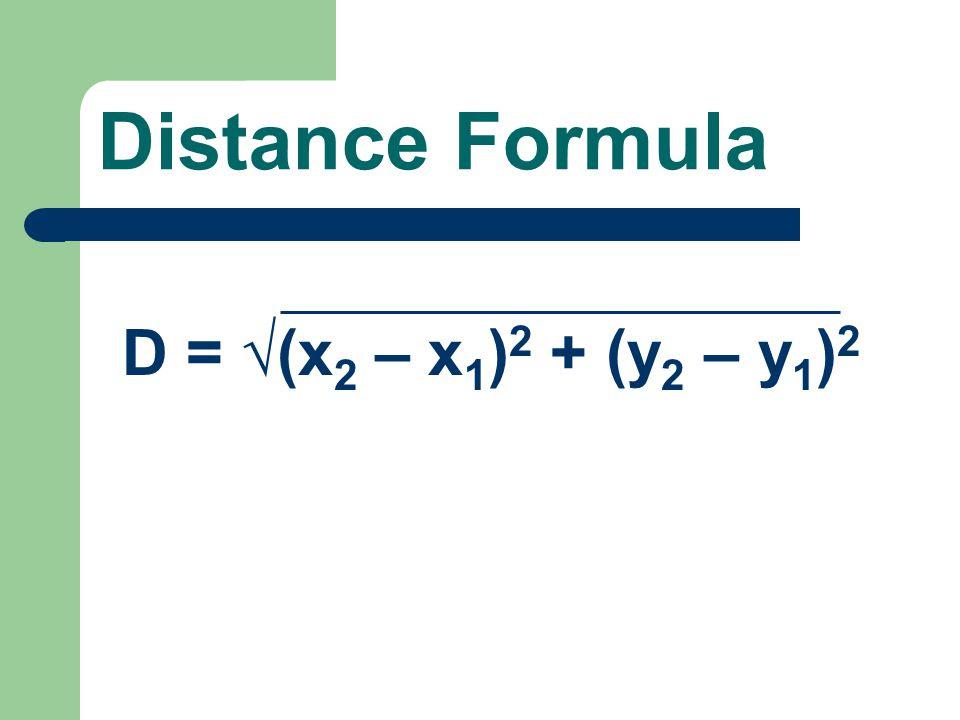 Distance+Formula+D+%3D+%E2%88%9A%28x2+%E2%80%93+x1%292+%2B+%28y2+%E2%80%93+y1%292