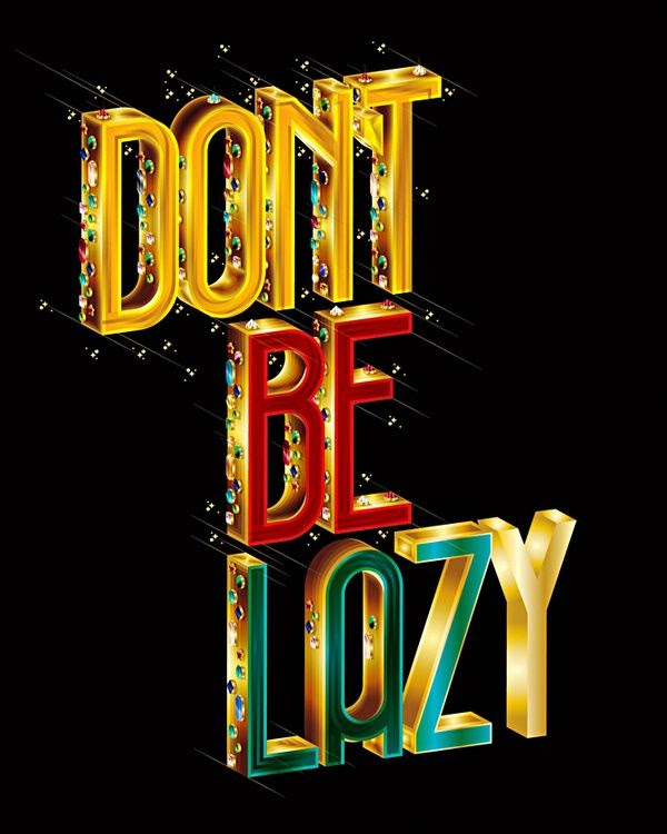 Don't be lazy! | Gingy | Pinterest