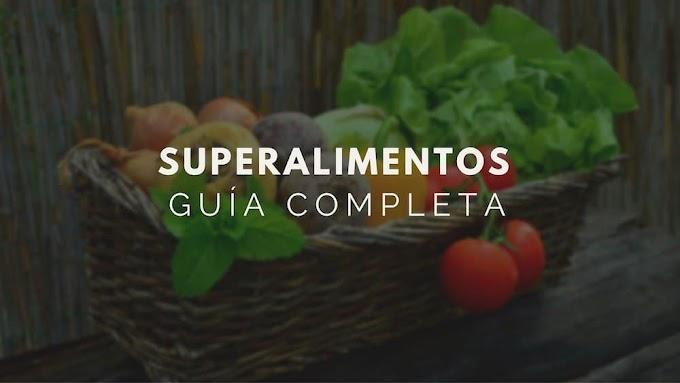 SUPERALIMENTOS, LA NUEVA APUESTA PARA UNA VIDA MÁS SANA (GUÍA COMPLETA)