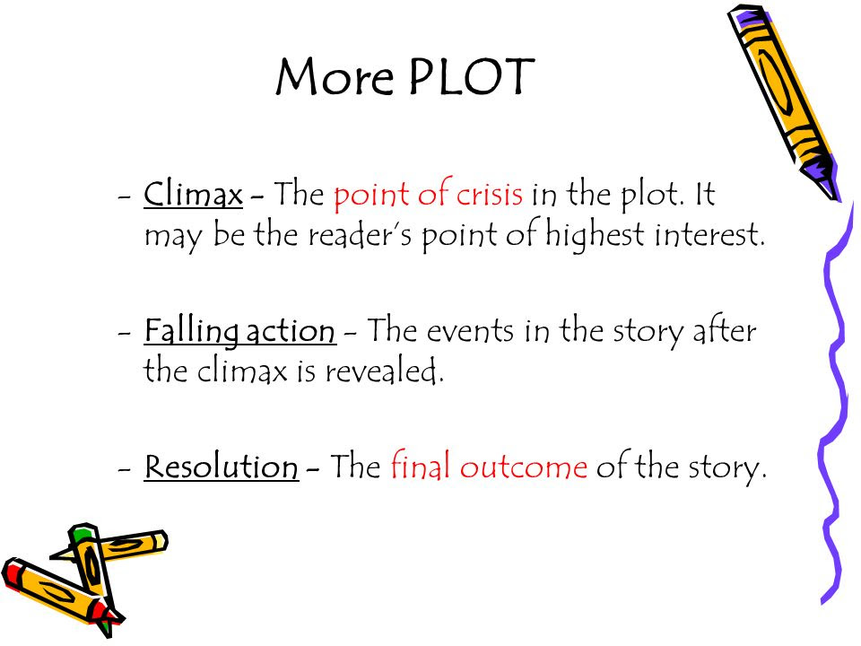 More+PLOT+Climax+ +The+point+of+crisis+in+the+plot