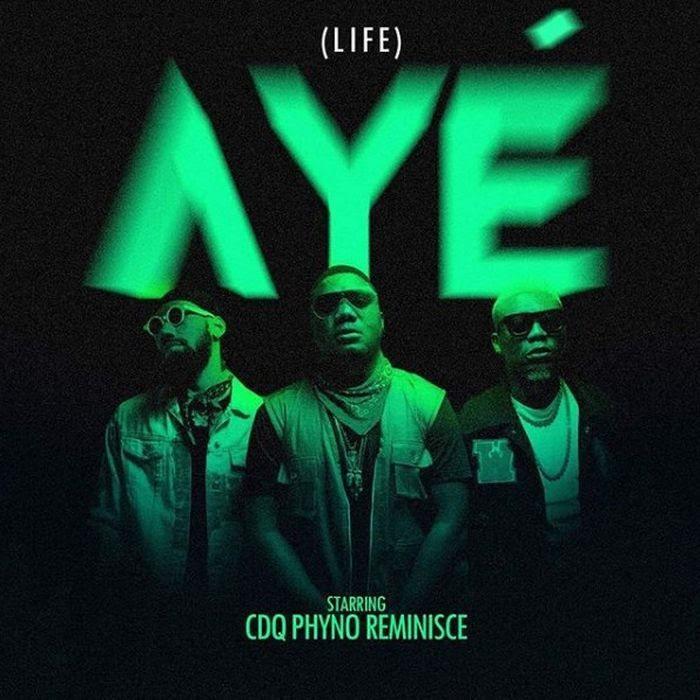 [KL Music] CDQ X Phyno X Reminisce – Aye (Life)