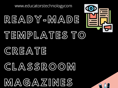 Ready-made Templates to  Create Classroom Magazines