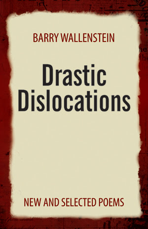 Drastic Dislocations: New and Selected Poems, Barry Wallenstein