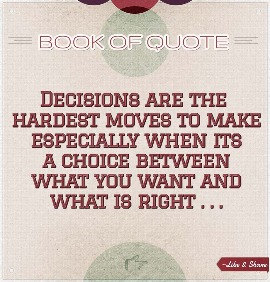Quotes About Making Right Choices 34 Quotes