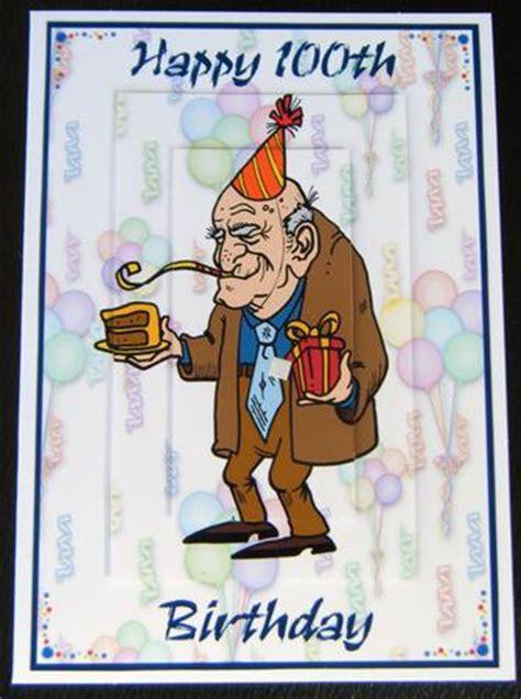 Funny Male 100th Birthday Card   CUP91582 698   Craftsuprint