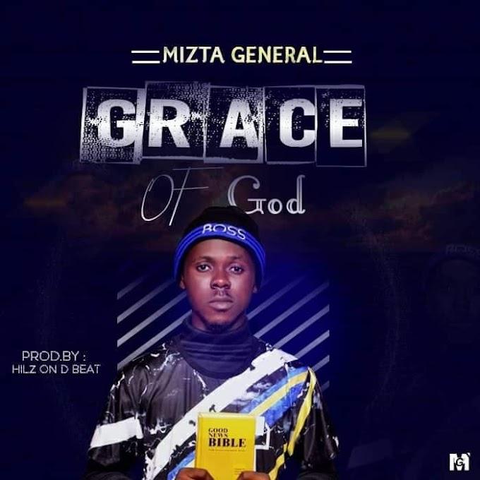 [Music] Mizta General – Grace of God