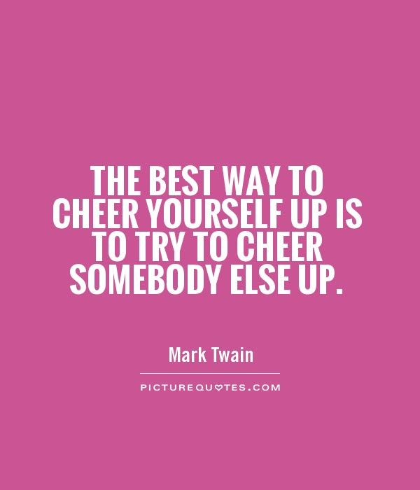 Cheer Up Quotes Cheer Up Sayings Cheer Up Picture Quotes