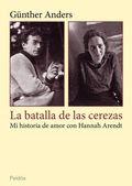 La-batalla-de-las-cerezas-mi-historia-de-amor-con-hannah-arendt-9788449328138