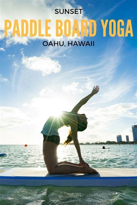 WHY YOU SHOULD TRY A SUNSET PADDLE BOARD YOGA CLASS