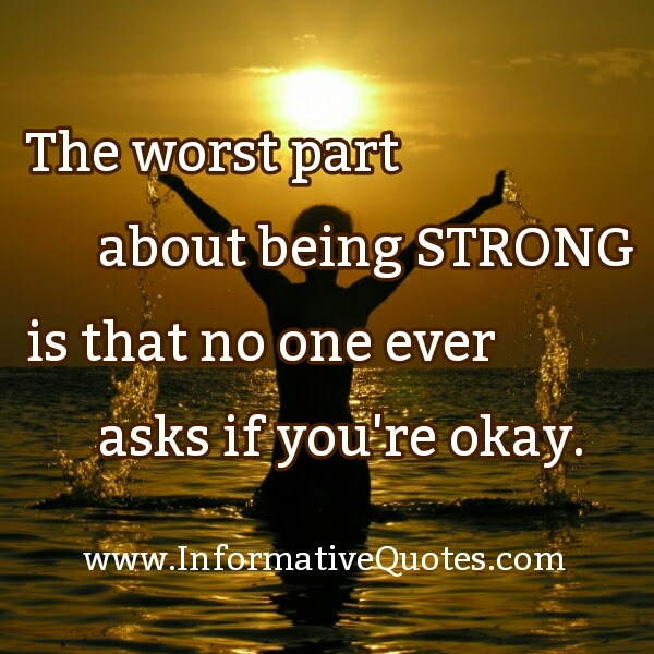 The Worst Part About Being Strong Informative Quotes