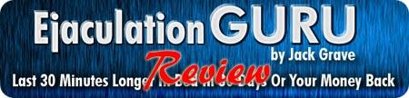 Ejaculation Guru Review