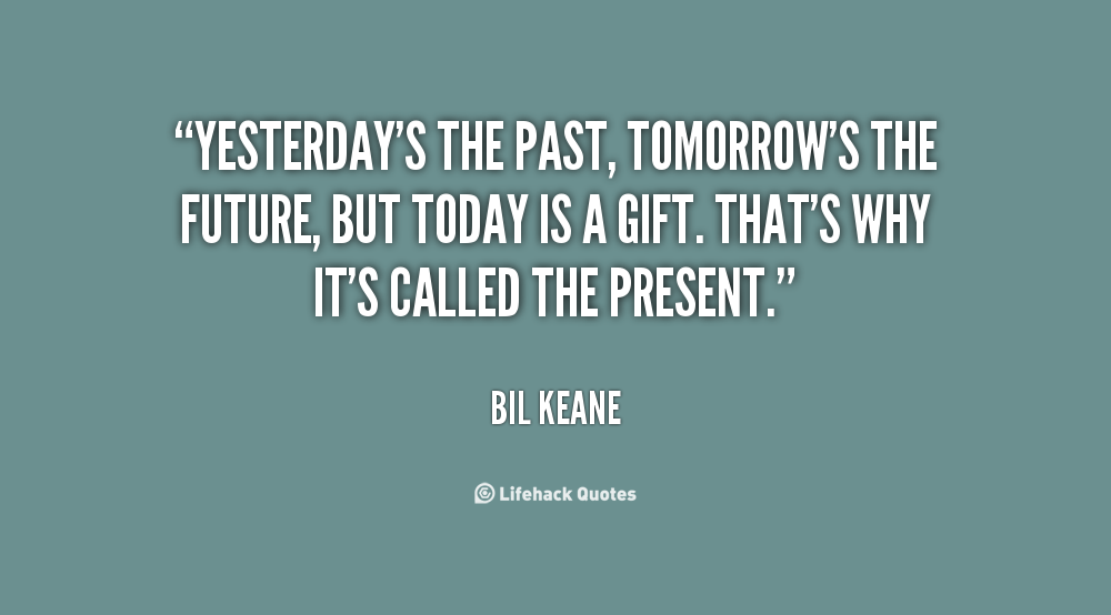 Quotes About Past N Future 21 Quotes