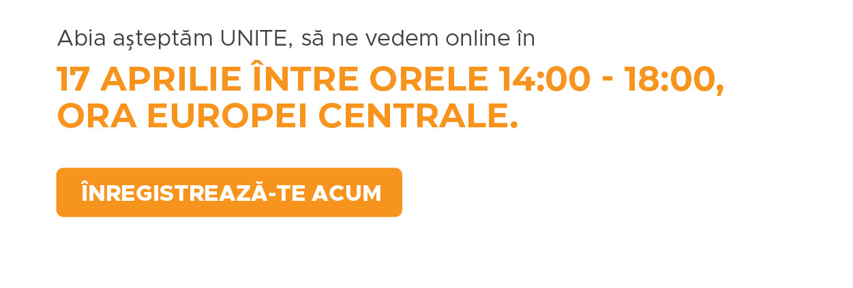 Abia așteptăm UNITE, să ne vedem online în 17 aprilie între orele 14:00 - 18:00, ora Europei Centrale (15:00 - 19:00 ora Europei de Est). Înregistrează-te Acum!