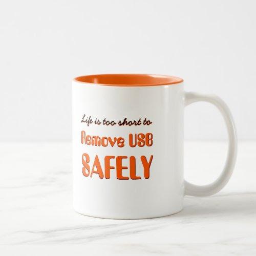 Life is Too Short to Remove USB..   Funny Coffee Mug