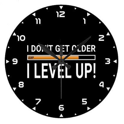 I don't get older - I level up! Large Clock