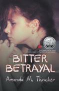 Title: Bitter Betrayal, Author: Amanda M. Thrasher