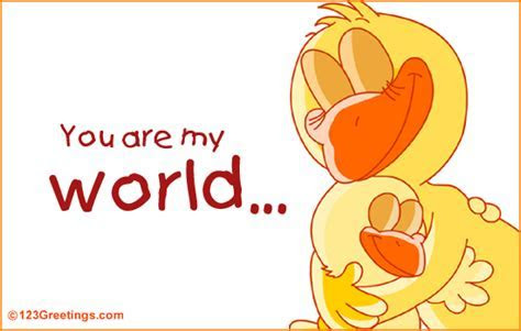 You Are My World  Free Pets Etc eCards, Greeting Cards