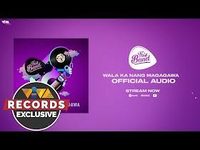 Wala Ka Nang Magagawa by This Band [Official Audio]