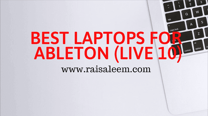 Best Laptop For Ableton Live  2020 [Best Laptops Buyer's Guide]