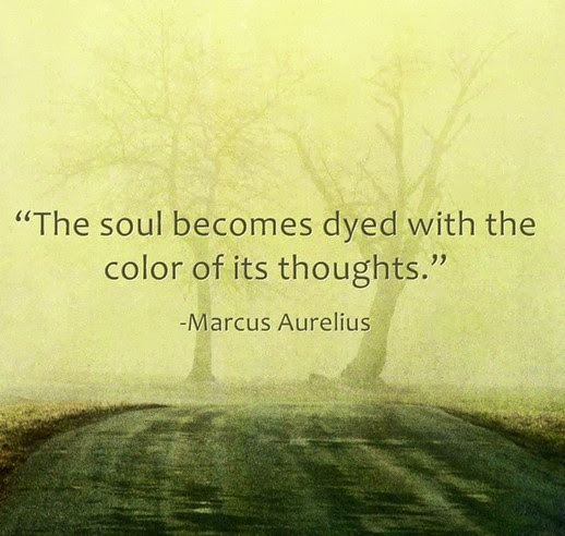 Marcus Aurelius Quotes: The Soul Becomes Dyed... Marcus