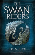 Title: The Swan Riders, Author: Erin Bow