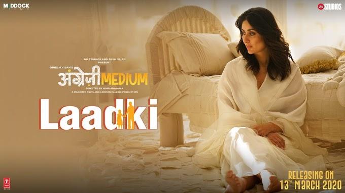 Laadki song lyrics - Angrezi Medium | Irrfan, Kareena, Radhika | Rekha Bhardwaj, Sachin-Jigar