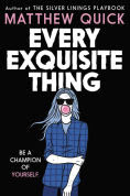 Title: Every Exquisite Thing, Author: Matthew Quick