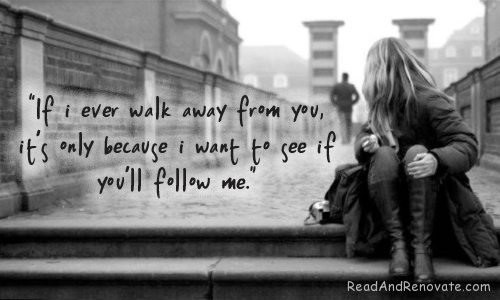 If I Ever Walk Away From You Being In Love Quote Quotespicturescom