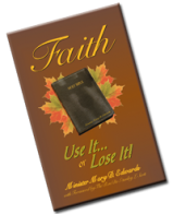 FAITH: Use it or Lose it!