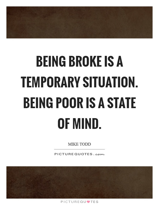 Being Broke Quotes Sayings Being Broke Picture Quotes