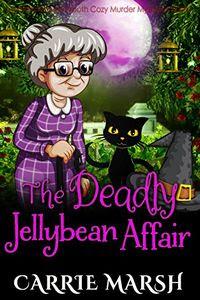 The Deadly Jellybean Affair by Carrie Marsh
