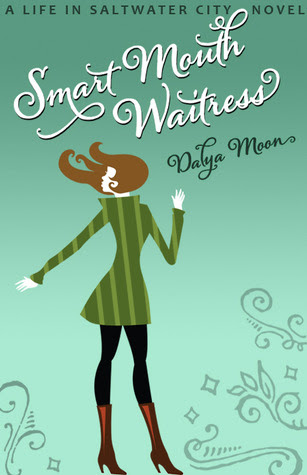 Smart Mouth Waitress (Life in Saltwater City, #2)