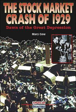 Stock Market Crash of 1929: Dawn of the Great Depression ...