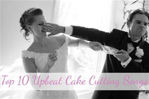 Top 10 Cake Cutting Songs