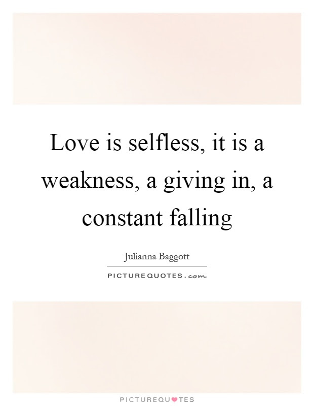 Selfless Love Quotes Sayings Selfless Love Picture Quotes