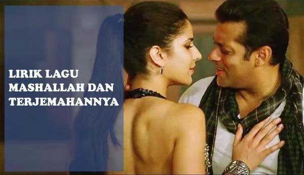 Lirik Lagu Mashallah Dan Terjemahannya - Bollywood My