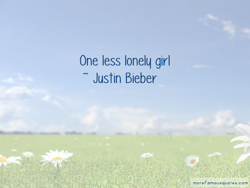 One Less Lonely Girl Quotes Top 1 Quotes About One Less Lonely Girl