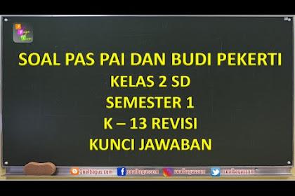 Soal Latihan PAS PAI Bp Kelas 2 SD Semester 1 K-13 + Jawaban