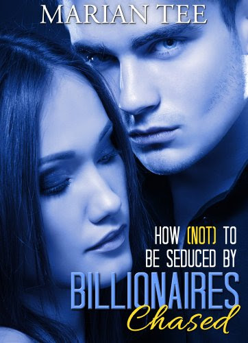 Chased (How Not To Be Seduced by Billionaires) by Marian Tee
