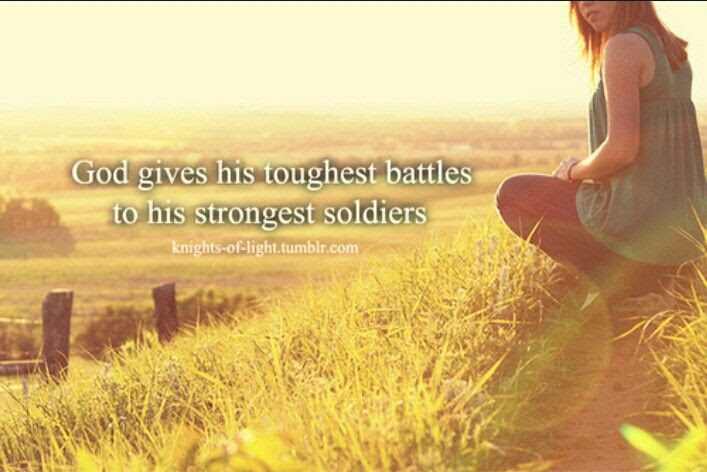God Gives His Toughest Battles Quotes